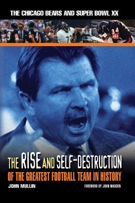The Rise And Self-Destruction Of The Greatest Football Team In History By Mullin, John/ Madden, John (FRW)